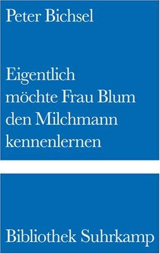 9783518221259: Eigentlich möchte Frau Blum den Milchmann kennenlernen. 21 Geschichten.