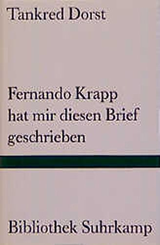 Fernando Krapp hat mir diesen Brief geschrieben. Ein Versuch über die Wahrheit. (3518221582) by Dorst, Tankred; Ehler, Ursula.