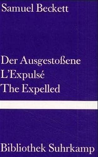 Der Ausgestossene: L'Expulsé /The Expelled - Samuel Beckett, Elmar Tophoven
