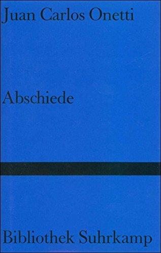 Abschiede. Roman. Aus dem Spanischen von Wilhelm Muster. Bibliothek Suhrkamp (BS) Band 1175. - Onetti, Juan Carlos