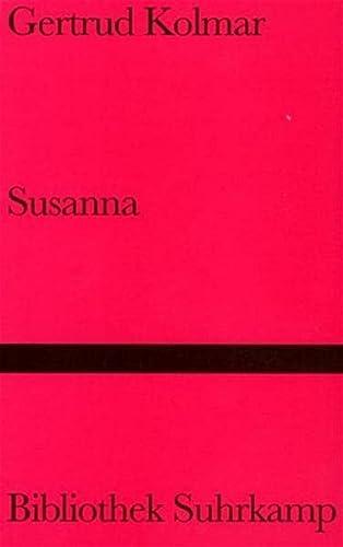 Susanna - Erzählung, Nachwort von Thomas Sparr, - Kolmar, Getrud,
