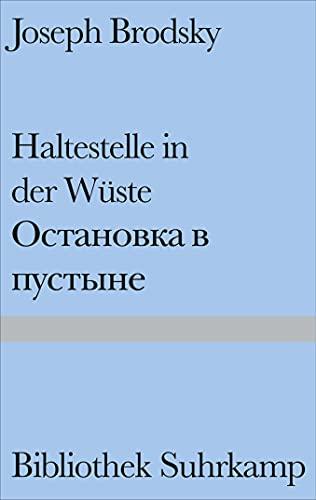 Haltestelle in der Wuste / Ostanovka v: Joseph Brodsky, Ilma