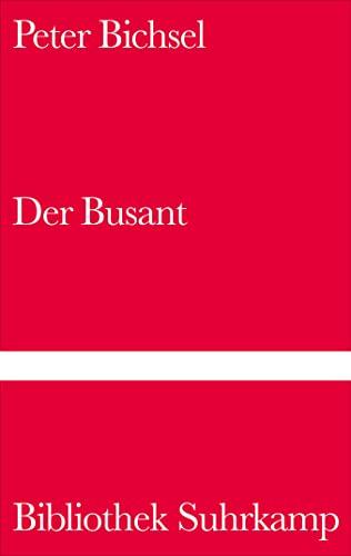 9783518222829: Der Busant. Von Trinkern, Polizisten und der schönen Magelone.
