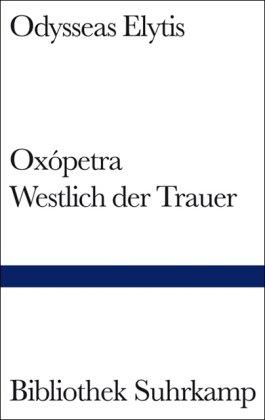 9783518223444: Oxopetra / Westlich der Trauer