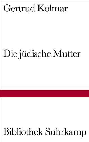 Die jüdische Mutter : Mit e. Nachw. v. Esther Dischereit - Gertrud Kolmar