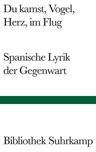 Du Kamst, Vogel, Herz, Im Flug: Spanische: Hrsg. V. Javier