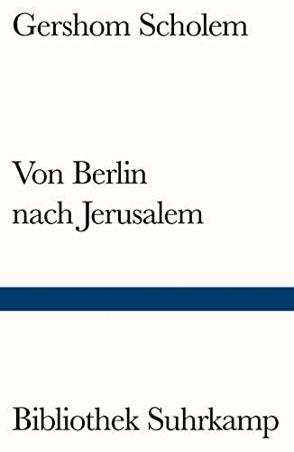 Von Berlin nach Jerusalem: Jugenderinnerungen: Scholem, Gershom