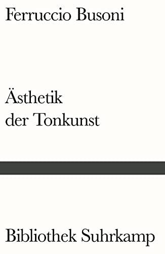 9783518241097: Entwurf einer neuen Ästhetik der Tonkunst: Mit Anmerkungen von Arnold Schönberg und einem Nachwort von H.H. Stuckenschmidt: 397