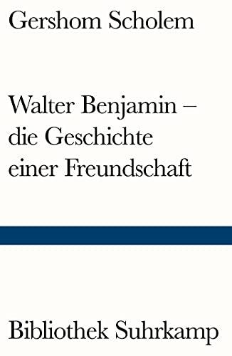 9783518241141: Walter Benjamin - die Geschichte einer Freundschaft