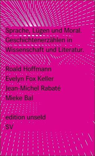 9783518260180: Sprache, Lügen und Moral: Geschichtenerzählen in Wissenschaft und Literatur