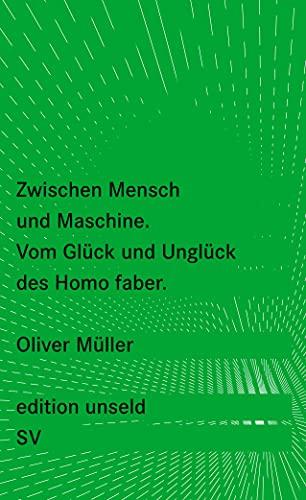 9783518260296: Zwischen Mensch und Maschine: Vom Glück und Unglück des Homo faber