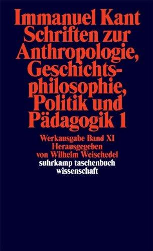 Schriften Zur Anthropologie, Geschichtsphilosophie, Politik Und Padago (German Edition): Kant, ...