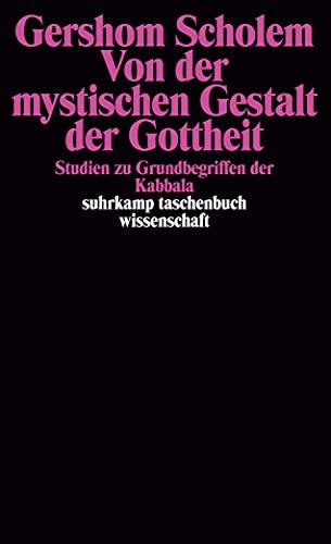 Von der mystischen Gestalt der Gottheit: Studien: Scholem, Gershom