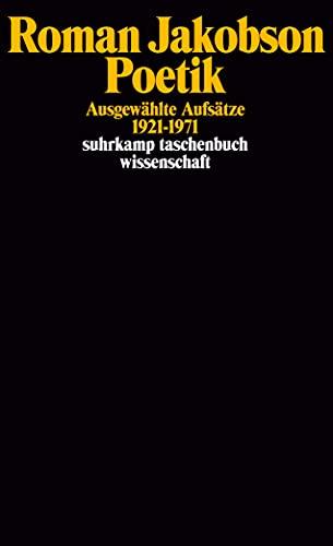 Poetik: Ausgewählte Aufsätze 1921?1971 (suhrkamp taschenbuch wissenschaft) - Jakobson, Roman