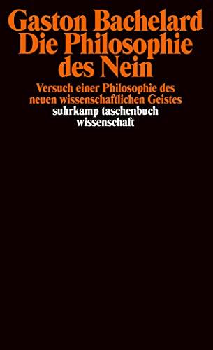 Die Philosophie des Nein. (9783518279250) by Gaston Bachelard; Joachim Kopper