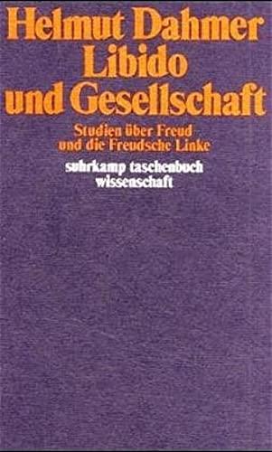 9783518279458: Libido und Gesellschaft: Studien über Freud und die Freudsche Linke