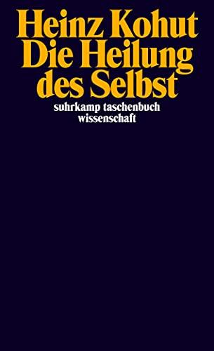 Die Heilung des Selbst. (9783518279731) by Heinz Kohut