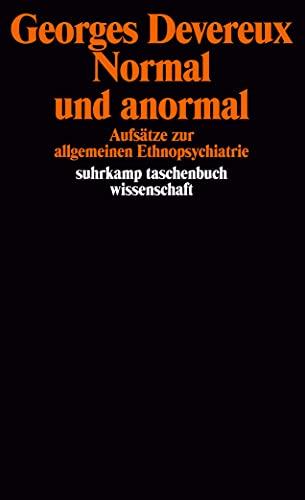 9783518279953: Normal und anormal: Aufsätze zur allgemeinen Ethnopsychiatrie
