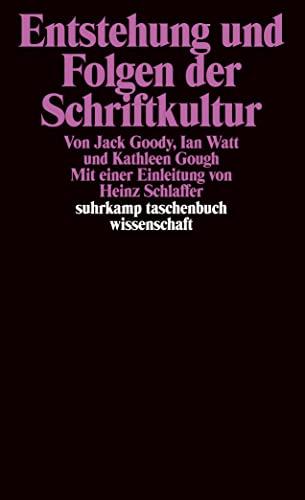 Entstehung und Folgen der Schriftkultur. (351828200X) by Jack Goody; Ian Watt; Kathleen Gough