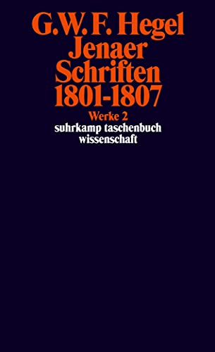 Jenaer Schriften 1801 - 1807: Georg Wilhelm Friedrich Hegel