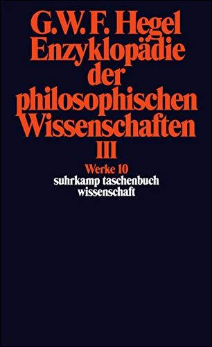 9783518282106: Enzyklopädie der philosophischen Wissenschaften III im Grundrisse 1830: Die Philosophie des Geistes. Mit den mündlichen Zusätzen. (Werke, 10)