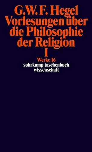 9783518282168: Vorlesungen über die Philosophie der Religion I: Werke in 20 Bänden mit Registerband, Band 16