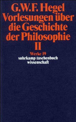 Vorlesungen Uber Die Geschichte Der Philosophie; Tl.2: Hegel, Georg Wilhelm Friedrich