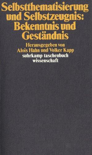 9783518282434: Selbstthematisierung und Selbstzeugnis: Bekenntnis und Geständnis