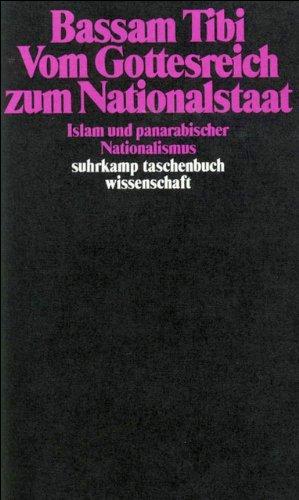 Vom Gottesreich zum Nationalstaat. Islam und panarabischer Nationalismus. (3518282506) by Tibi, Bassam