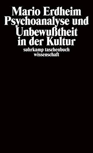9783518282540: Psychoanalyse und Unbewusstheit in der Kultur: Aufsätze 1980-1987 (Suhrkamp Taschenbuch Wissenschaft) (German Edition)