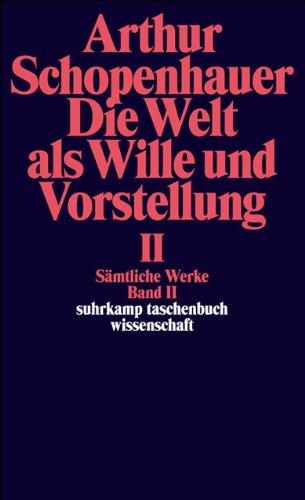 Die Welt als Wille und Vorstellung, Band: Schopenhauer, Arthur