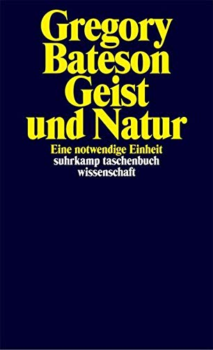 9783518282915: Geist und Natur. Eine notwendige Einheit.