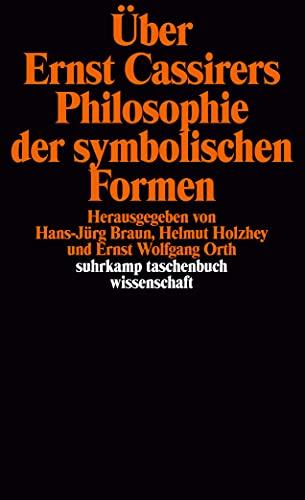 Über Ernst Cassirers Philosophie der symbolischen Formen.: Braun, Hans-Jürg /