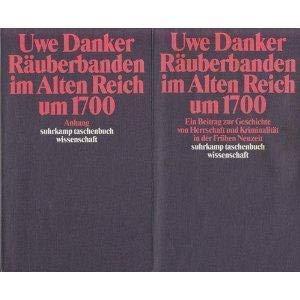 Räuberbanden im Alten Reich um 1700, in 2 Bdn. Danker, Uwe