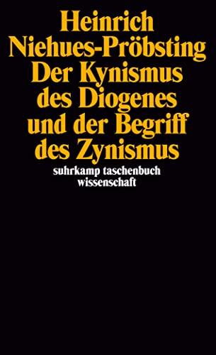 9783518283134: Der Kynismus des Diogenes und der Begriff des Zynismus