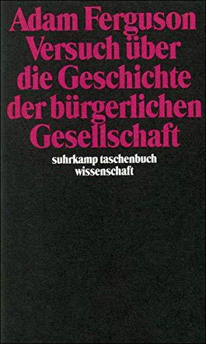 Versuch über die Geschichte der bürgerlichen Gesellschaft. Hrsg. u. eingeleitet von Zwi ...