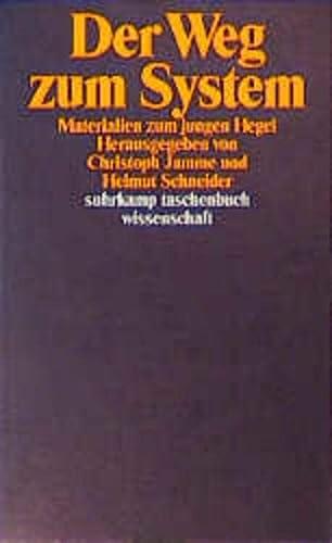 9783518283639: Der Weg zum System: Materialien zum jungen Hegel (Suhrkamp Taschenbuch Wissenschaft)