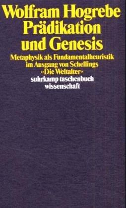 """9783518283721: Prädikation und Genesis: Metaphysik als Fundamentalheuristik im Ausgang von Schellings """"Die Weltalter"""" (Suhrkamp Taschenbuch Wissenschaft) (German Edition)"""