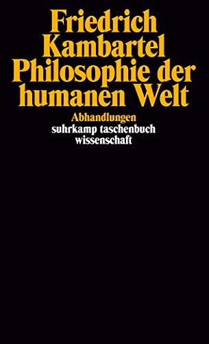 9783518283738: Philosophie der humanen Welt: Abhandlungen