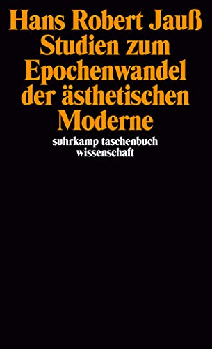 9783518284643: Studien zum Epochenwandel der �sthetischen Moderne (Suhrkamp Taschenbuch Wissenschaft)
