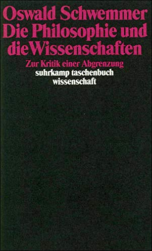 9783518284698: Die Philosophie und die Wissenschaften: Zur Kritik einer Abgrenzung