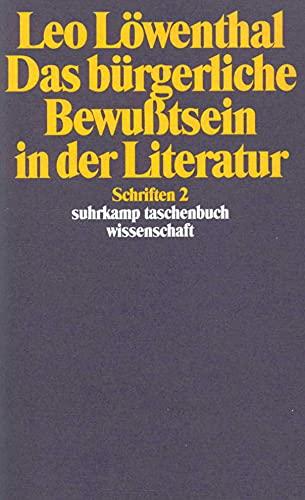 9783518285022: Das bürgerliche Bewusstsein in der Literatur (Schriften / Leo Löwenthal) (German Edition)