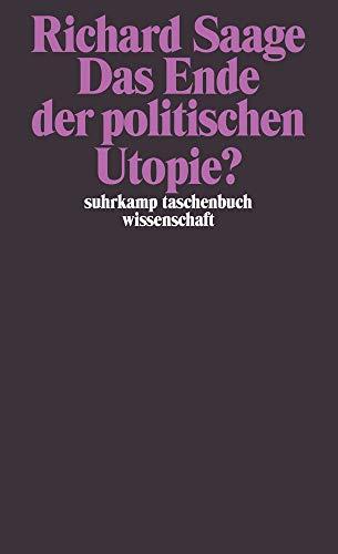 9783518285107: Das Ende der politischen Utopie? (Suhrkamp Taschenbuch Wissenschaft) (German Edition)