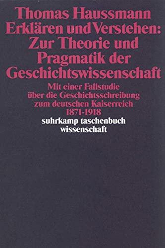 Erklaren und Verstehen: Zur Theorie und Pragmatik: Haussmann, Thomas