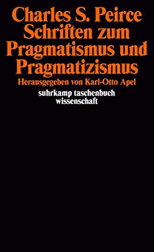 Schriften zum Pragmatismus und Pragmatizismus: Peirce, Charles Sanders