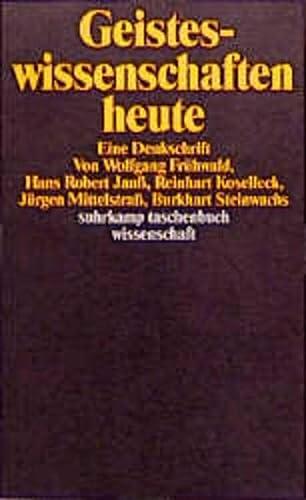 9783518285732: Geisteswissenschaften heute: Eine Denkschrift (Suhrkamp Taschenbuch Wissenschaft) (German Edition)
