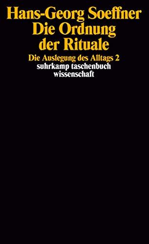 9783518285930: Die Ordnung der Rituale: Die Auslegung des Alltags 2. Unter redaktioneller Mitarbeit von Ulrike Krämer