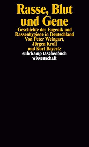 9783518286227: Rasse, Blut und Gene: Geschichte der Eugenik und Rassenhygiene in Deutschland (Suhrkamp Taschenbuch Wissenschaft)