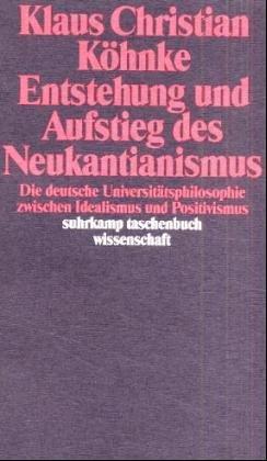 9783518286876: Entstehung und Aufstieg des Neukantianismus