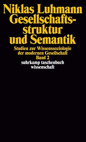 Gesellschaftsstruktur und Semantik 2: Studien zur Wissenssoziologie: Luhmann, Niklas